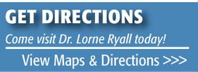 Get Directions | Come visit Dr. Lorne Ryall today! | View Maps & Directions